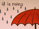if it rains…