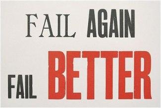 Fail again, fail better