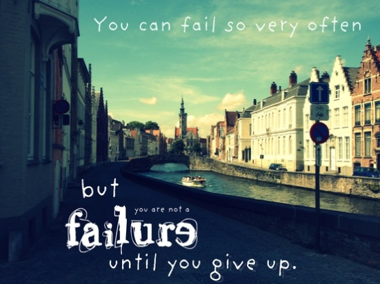 You can fail often